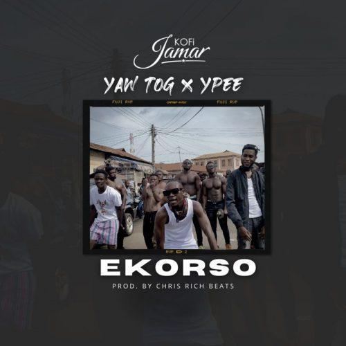 Kofi Jamar – Ekorso Ft Yaw Tog x Ypee