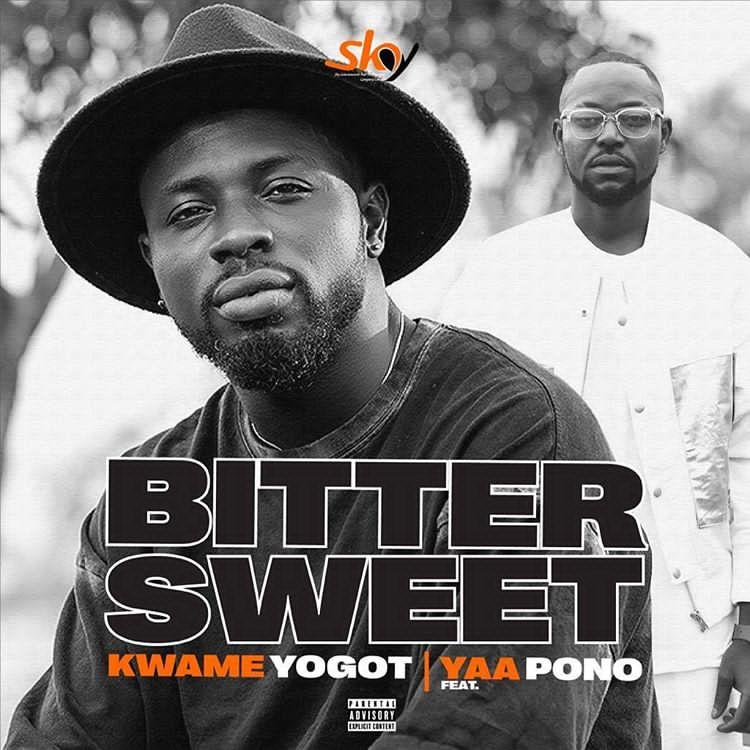 Kwame Yogot – Bitter Sweet ft. Yaa Pono