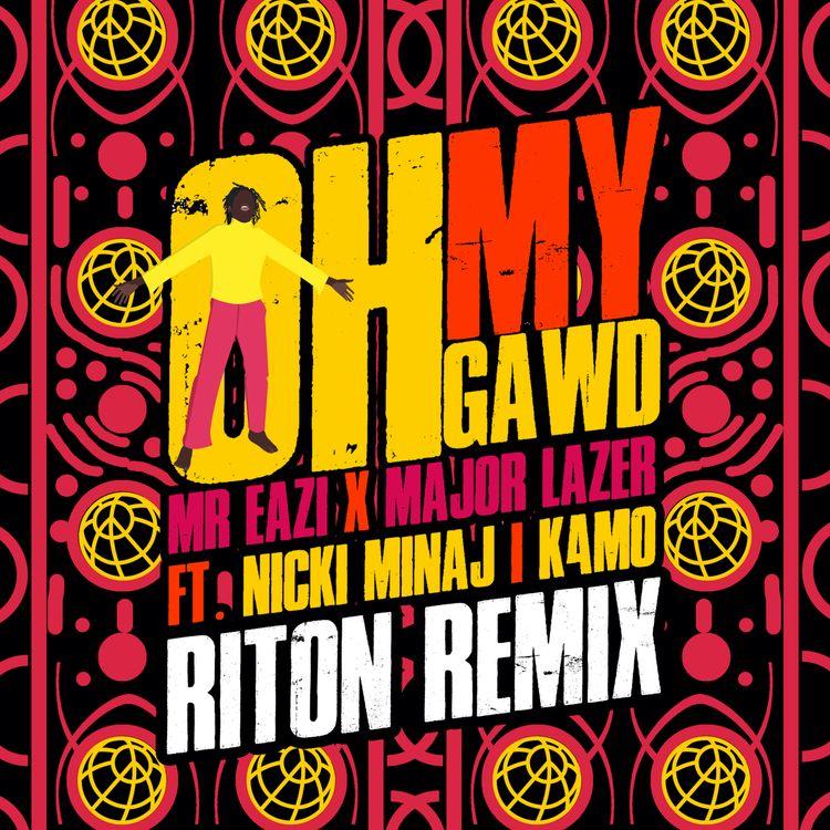 Mr Eazi & Major Lazer – Oh My Gawd (Riton Remix) ft. Nicki Minaj & K4mo