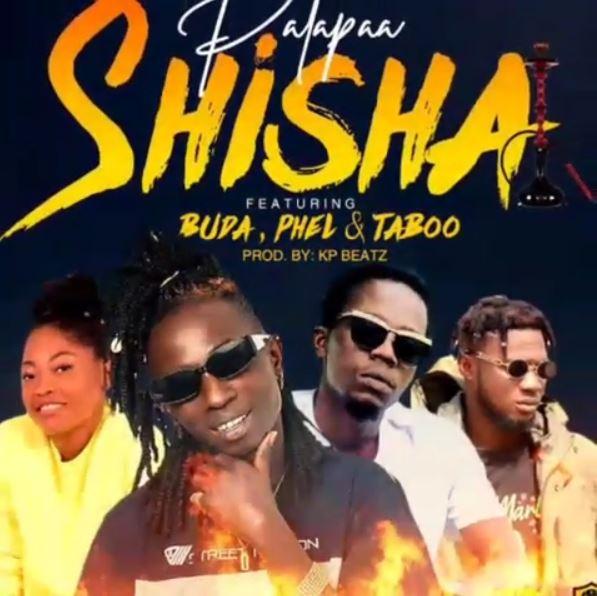 Patapaa – Shisha Ft Buda, Phel & Taboo