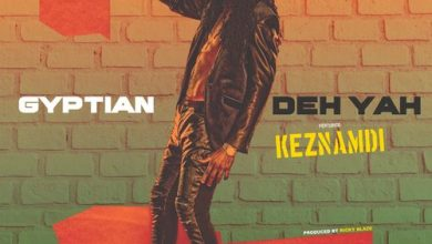 Photo of Gyptian ft Keznamdi – Deh Yah (Remix) (Prod By Ricky Blaze)