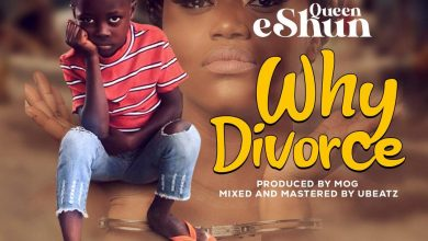Photo of Queen eShun – Why Divorce (Prod. by MOG)
