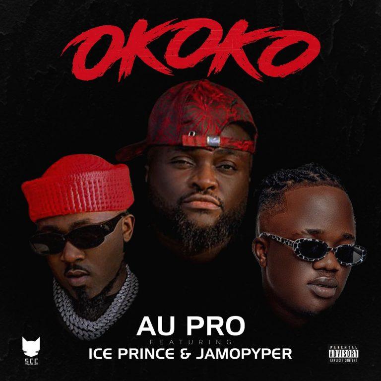 Au Pro Okoko Ft Ice Prince x Jamopyper