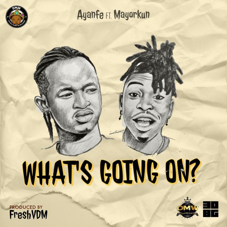Ayanfe Ft Mayorkun What's Going On