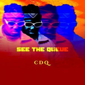 CDQ - See The Queue Full Ep Album
