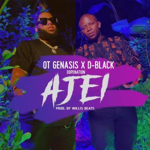 D-Black ft O.T. Genasis x DopeNation Ajei