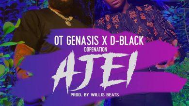 Photo of D-Black ft O.T. Genasis x DopeNation – Ajei