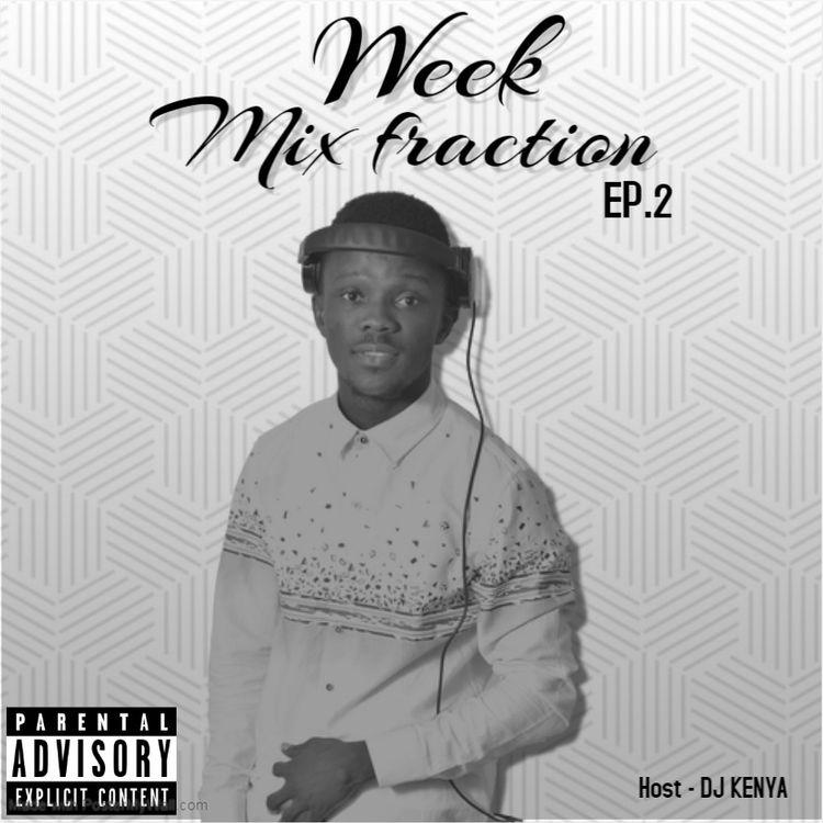 DJ Kenya – Week Mix Fraction EP 2 (Mixtape)