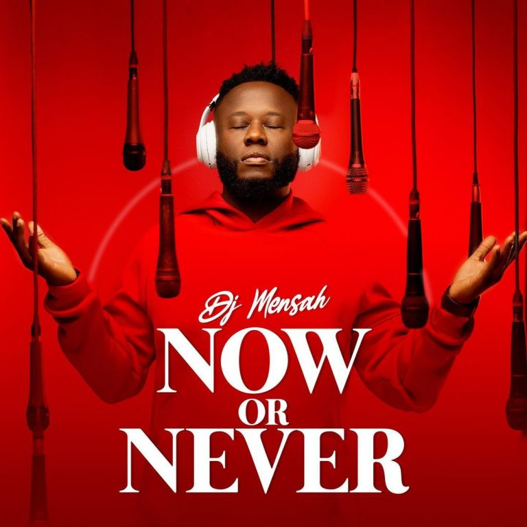 Photo of DJ Mensah – Now Or Never (Full EP)