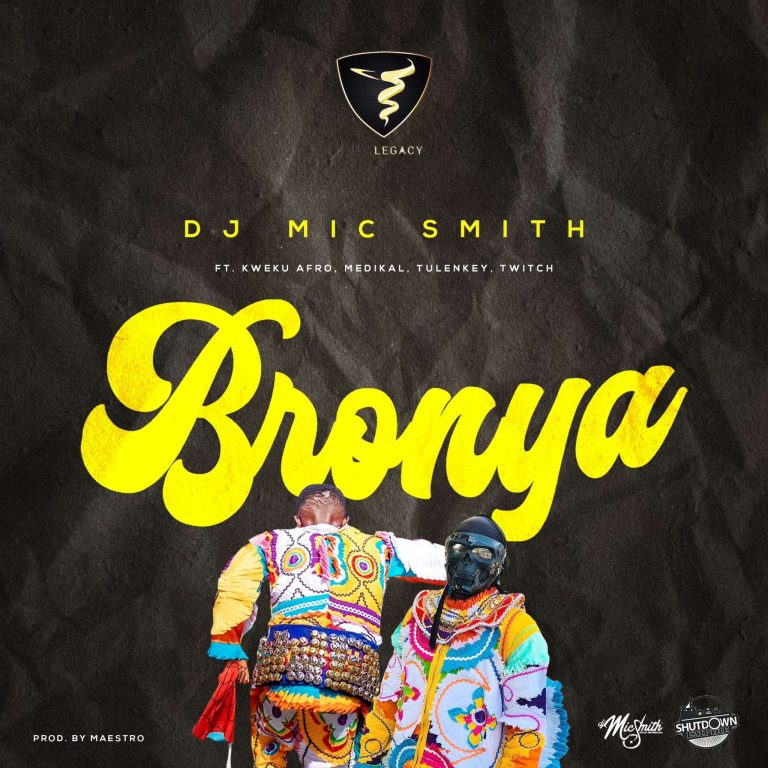 DJ Mic Smith Bronya Ft Kweku Afro Medikal Tulenkey Twitch 4EVA