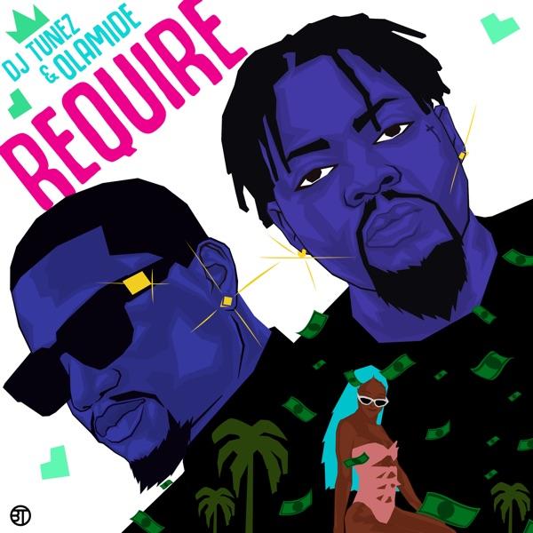 DJ Tunez Require Ft Olamide