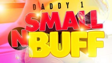 Photo of Daddy1 – Small and Buff (Untamed Riddim)