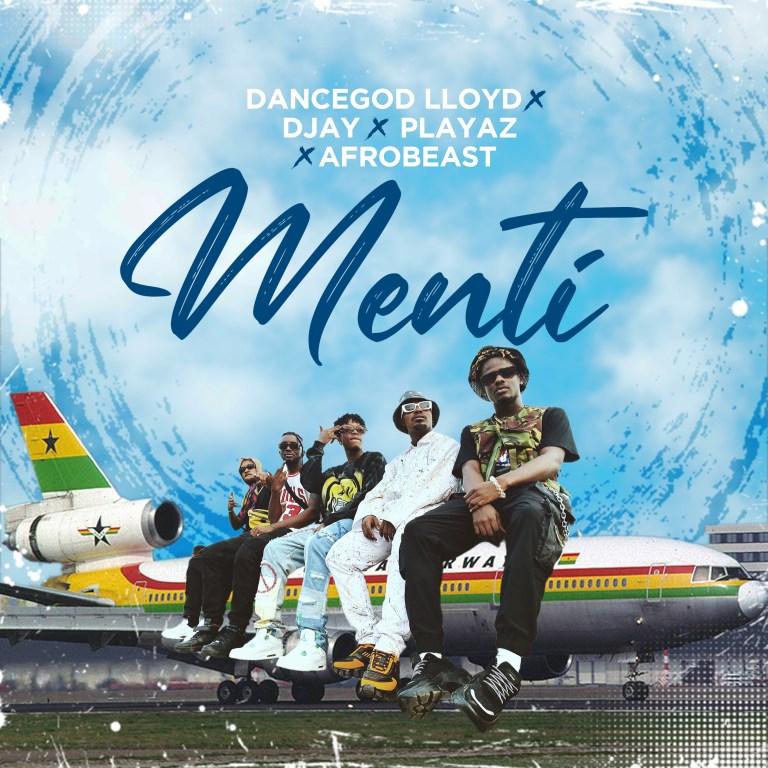 Dancegod Lloyd Ft D Jay x Playaz x Afrobeast - Menti