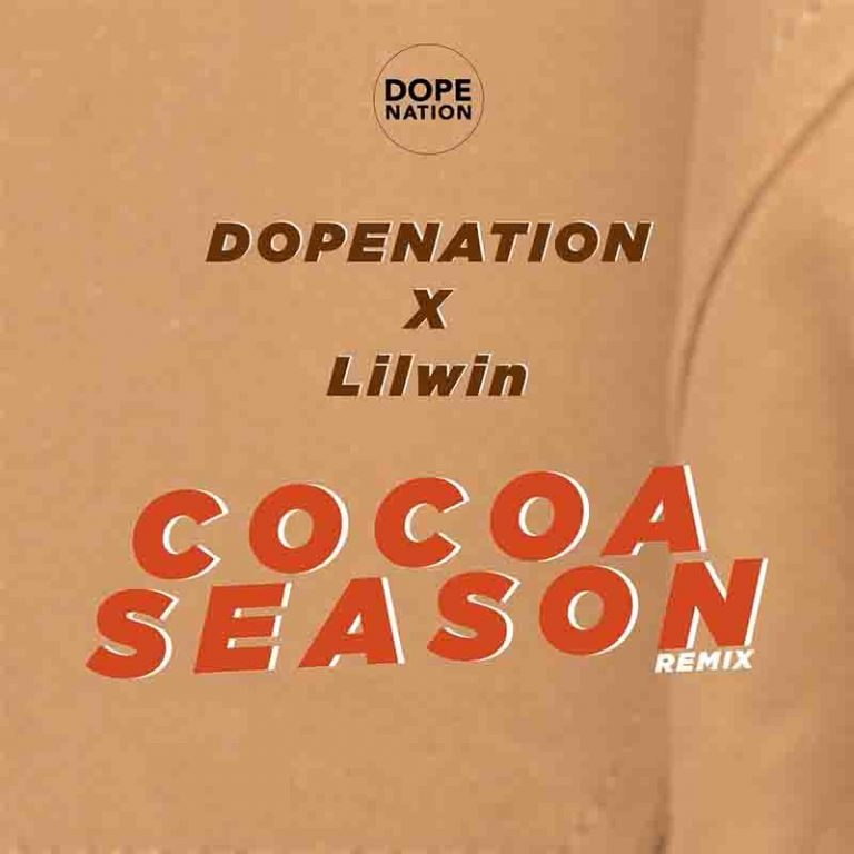 Photo of DopeNation x Lilwin – Cocoa Season Remix
