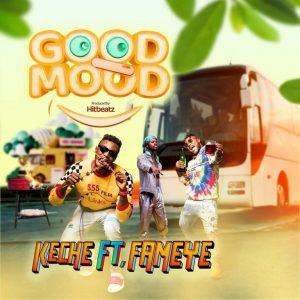 Keche – Good Mood Ft. Fameye