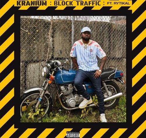 Photo of Kranium Ft Rytikal – Block Traffic (Prod by Atlantic Records)