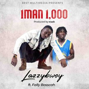 Lazzybwoy – 1man 1,000 ft. Fally Bosscah