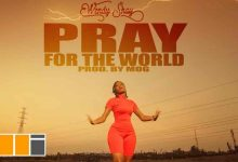 Wendy Shay Pray For The World Official Video