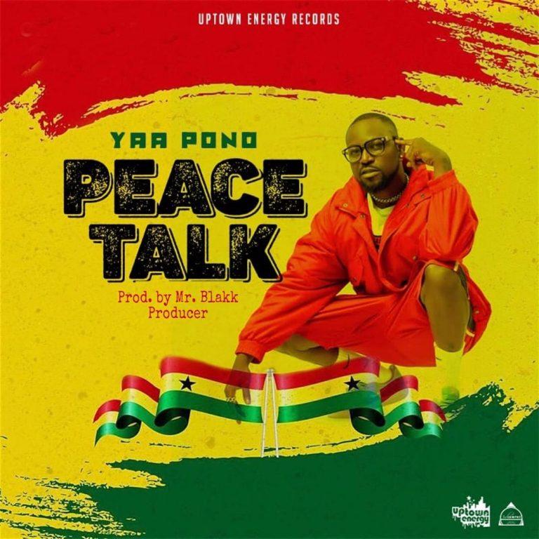 Photo of Yaa Pono – Peace Talk (Prod. By Mr. Blakk Producer)