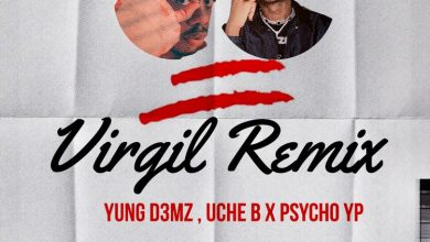 Photo of Yung D3mz ft Uche B x PsychoYP – Virgil (Remix)