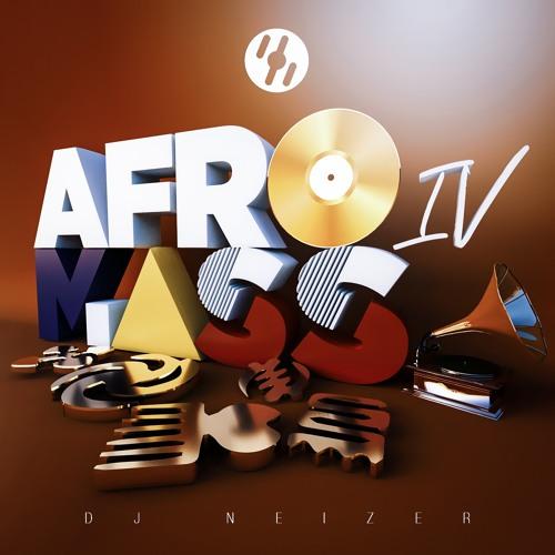 DJ Neizer – Afromass IV (Mixtape)