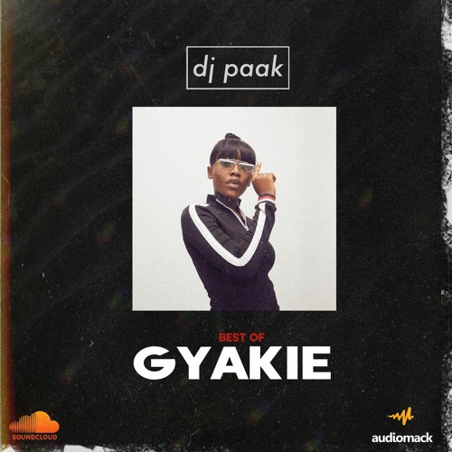 DJ Paak – Best Of Gyakie