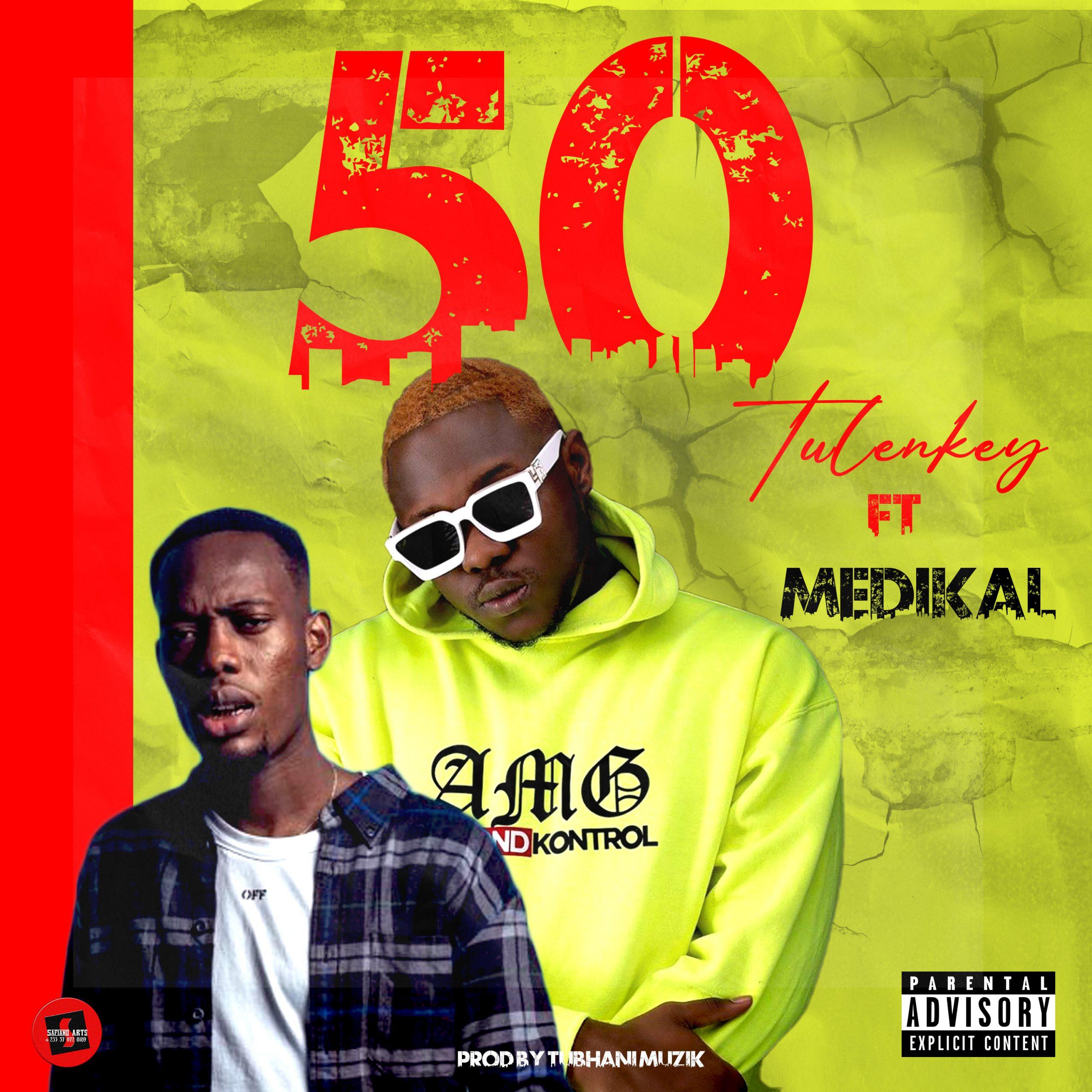 Tulenkey ft Medikal – 50