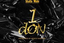 Photo of Shatta Wale – 1 Don (Prod. By Beatz Vampire)