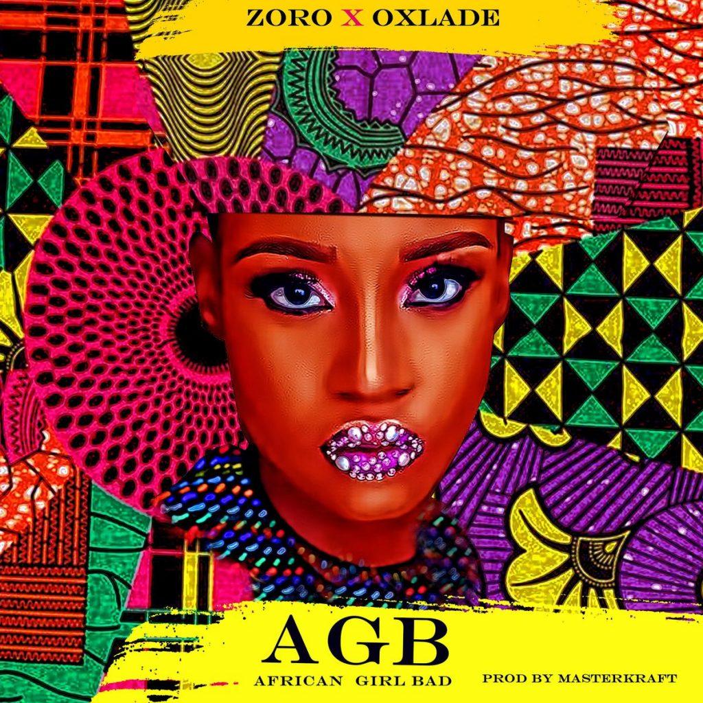 Zoro African Girl Bad ft Oxlade.