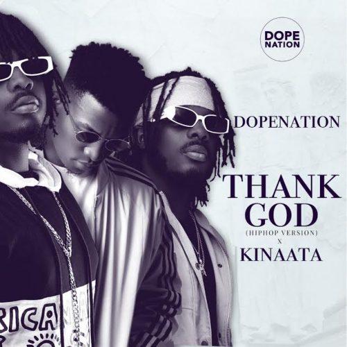 DopeNation – Thank God (Hip-Hop Version) ft. Kofi Kinaata