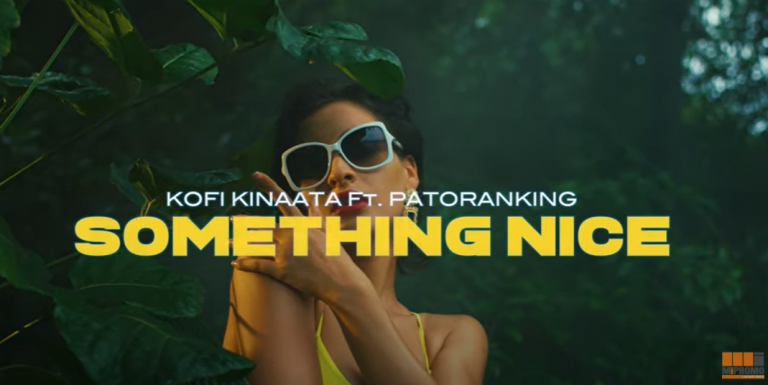Kofi Kinaata Something Nice Official Video