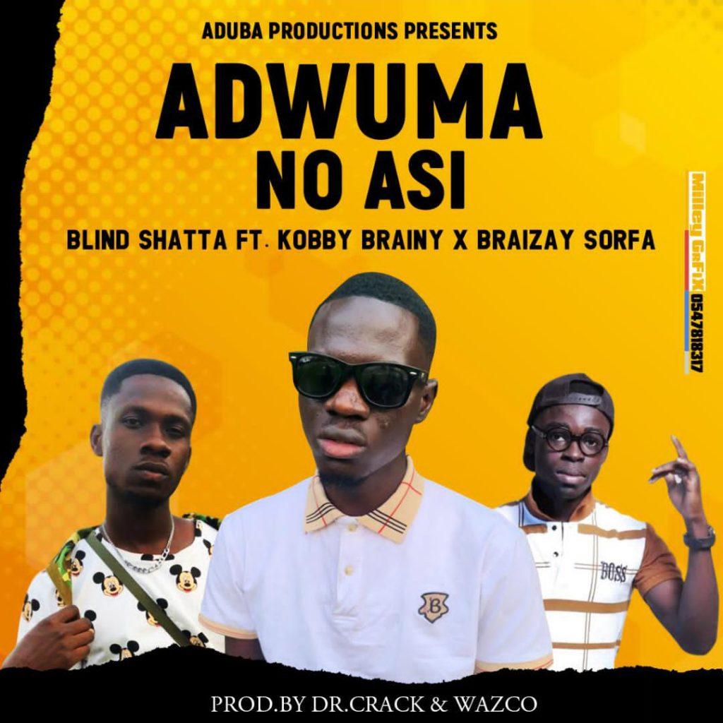 Blind Shatta Adwuma No Asi
