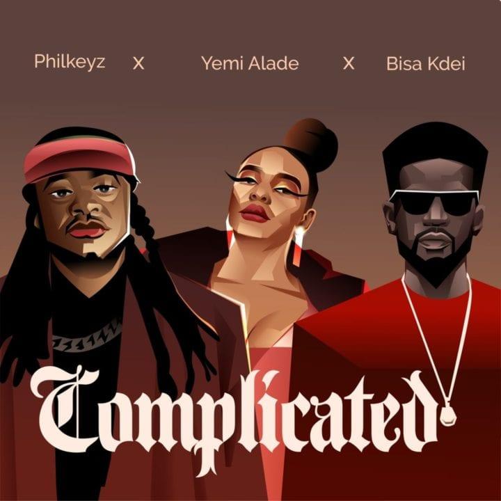 Philkeyz Complicated ft Bisa Kdei x Yemi Alade