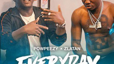 Powpeezy Everyday Lojojumo ft Zlatan