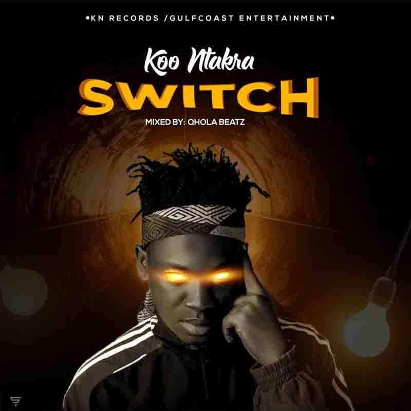 Koo Ntakra Switch mp3 download.