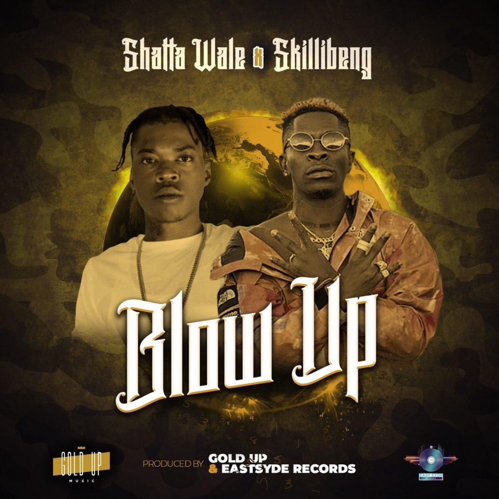 Shatta Wale Blow Up ft Skillibeng