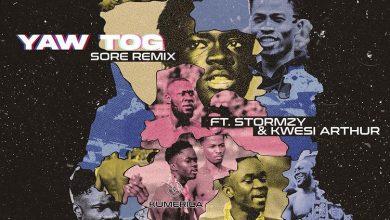 Yaw Tog Sore Remix ft Kwesi Arthur x Stormzy