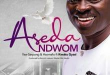 Yaw Sarpong & Asomafo Aseda Ndwom
