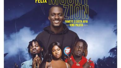 Zionfelix Mount Zion ft Fameye, Sista Afia & King Paluta