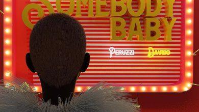 Peruzzi Somebody Baby ft Davido