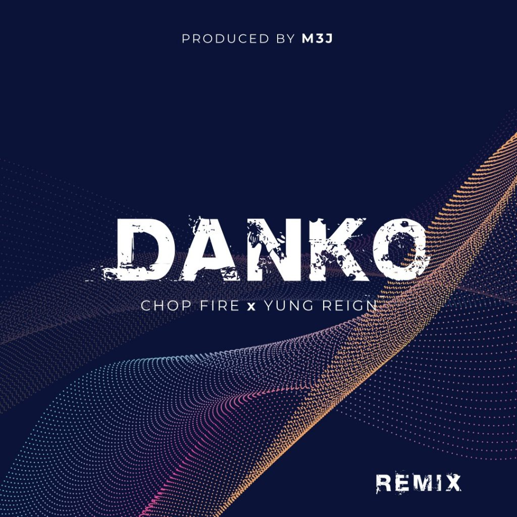 Chop Fire Danko Remix ft Yung Reign