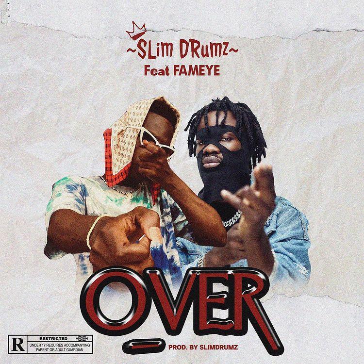 Slimdrumz Over ft Fameye