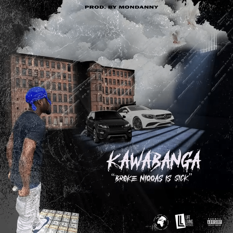 Kawabanga Broke Niggas Is Sick