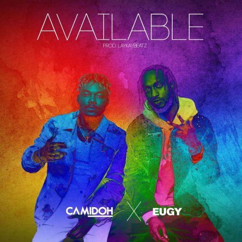 Camidoh Available ft Eugy