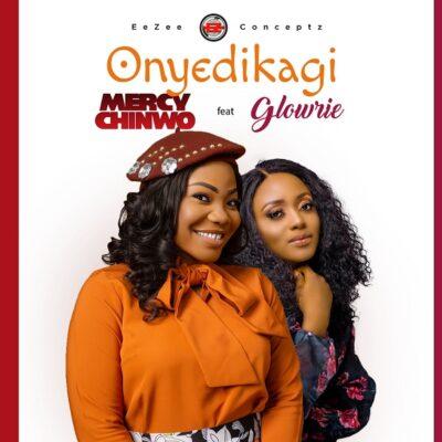 Mercy Chinwo Onyedikagi ft Glowrie