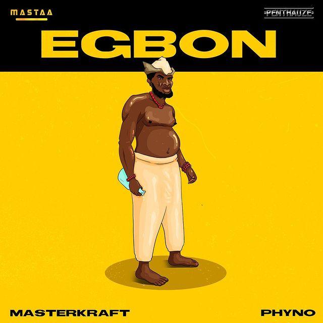 Masterkraft Egbon ft Phyno