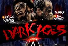 Tommy Lee Sparta Dark Ages ft Vybz Kartel