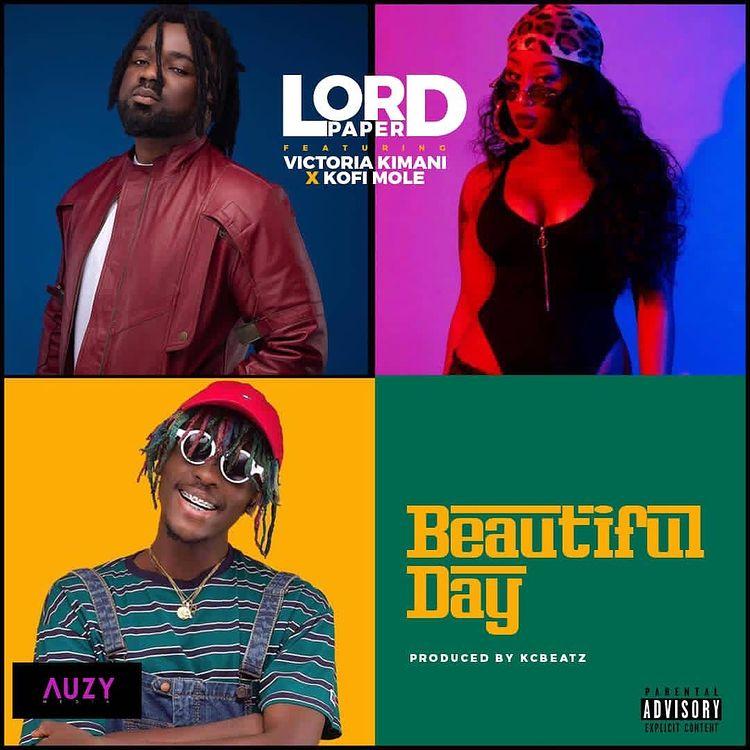 Lord Paper Beautiful Day ft Victoria Kimani x Kofi Mole