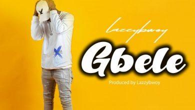 Lazzybwoy Gbele