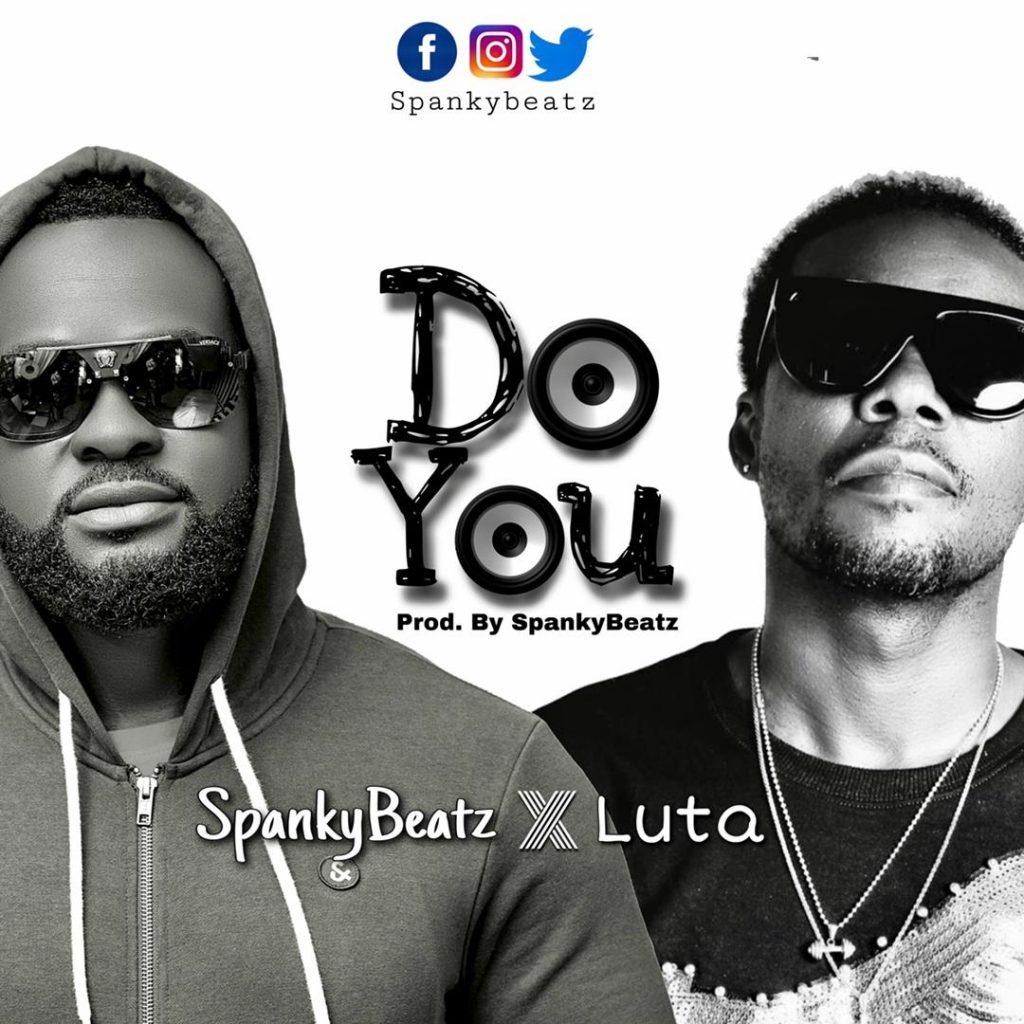 SpankyBeatz Do You ft Luta